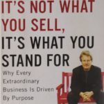 Suggested Reading - It's Not What Your Sell, It's What You Stand For by Roy M Spence, Jr.